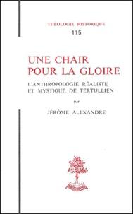 Rhonealpesinfo.fr Une chair pour la gloire. L'anthropologie réaliste et mystique de Tertullien Image