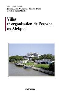 Jérôme Aloko-N'Guessan et Amadou Diallo - Villes et organisation de l'espace en Afrique.