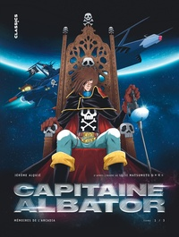 Jérôme Alquié - Capitaine Albator - Mémoires de l'Arcadia Tome 1 : Les doigts glacés de l'oubli.