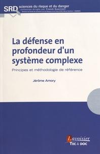 Jérôme Amory - La défense en profondeur d'un système complexe - Principes et méthodologie de référence.
