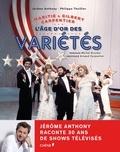 Jérôme Anthony et Philippe Thuillier - Maritie & Gilbert Carpentier - L'âge d'or des variétés.