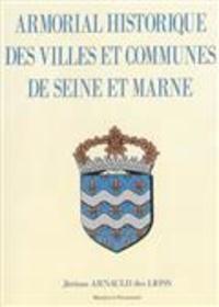 Jérôme Arnauld des Lions - Armorial historique des villes et communes de Seine et Marne.
