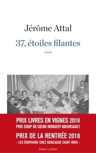 Jérôme Attal - 37, étoiles filantes.