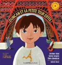 Jérôme Attal et Sylvie Serprix - Duncan et la petite tour Eiffel. 1 CD audio MP3