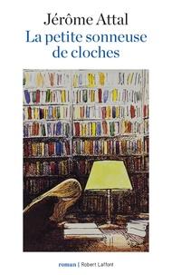 Jérôme Attal - La petite sonneuse de cloches.