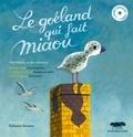 Jérôme Attal et Constance Amiot - Le goéland qui fait miaou - Une histoire et des chansons. 1 CD audio
