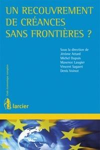 Jérôme Attard et Michel Dupuis - Un recouvrement de créances sans frontières ?.