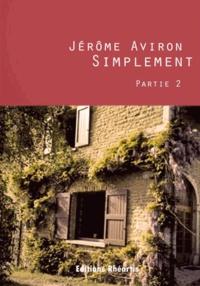 Jérôme Aviron - Simplement - Partie 2.