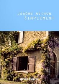 Jérôme Aviron - Simplement - Tome 1 et 2.