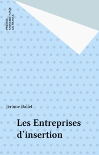 Jérôme Ballet - Les entreprises d'insertion.