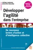Jérôme Barrand et Jocelyne Deglaine - Développer l'agilité dans l'entreprise - De nouveaux leviers d'action et d'intelligence collective.