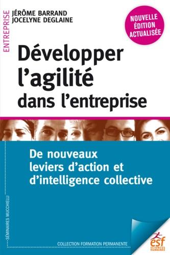 Développer l'agilité dans l'entreprise - Jérôme Barrand, Jocelyne Deglaine - Format PDF - 9782710134237 - 17,99 €