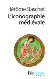 Jérôme Baschet - L'iconographie médiévale.