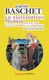 Jérôme Baschet - La civilisation féodale - De l'an mil à la colonisation de l'Amérique.