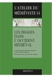 Jérôme Baschet et Pierre-Olivier Dittmar - Les images dans l'Occident médiéval.