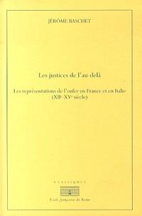 Les justices de lau-delà - Les représentations de lenfer en France et en Italie (XIIe-XVe siècle).pdf