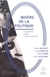Jérôme Baschet et Léon de Mattis - Misère de la politique.