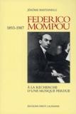 Jérôme Bastianelli - Federico Mompou (1893-1987) - A la recherche d'une musique perdue.