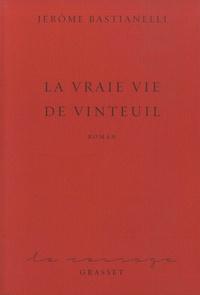Jérôme Bastianelli - La vraie vie de Vinteuil.
