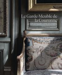 Jérôme Bauret et Gabriel Hanover - Le Garde-Meuble de la Couronne.
