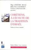 Jérôme Beau et Bruno Charmet - Chrétiens, à l'écoute de la tradition d'Israël.