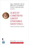 Jérôme Beau et Bruno Charmet - Juifs et chrétiens lisent ensemble Saint Paul.