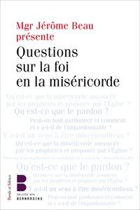 Jérôme Beau et Eric Morin - Questions sur la foi en la miséricorde.