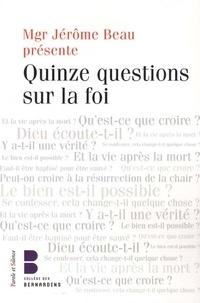 Jérôme Beau et Marie-Nicole Boiteau - Quinze questions sur la foi - Les Jeudis Théologie du Collège des Bernardins.