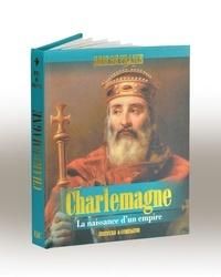 Jérôme Beitz - Charlemagne - La naissance d'un empire.