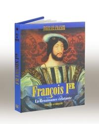 Jérôme Beitz - François 1er - La Renaissance éclatante.