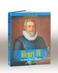Jérôme Beitz - Henri IV - La force bienveillante.