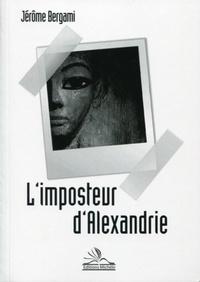 Jérôme Bergami - L'imposteur d'Alexandrie.