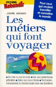 Jérôme Bernard - Les métiers qui font voyager.