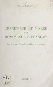 Jérôme Bernay - Grand'peur et misère des homosexuels français - Enquête auprès des homophiles provinciaux.