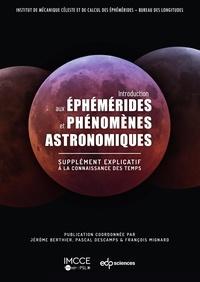 Jérôme Berthier et Pascal Descamps - Introduction aux éphémérides et phénomènes astronomiques - Supplément explicatif à la connaissance des temps.