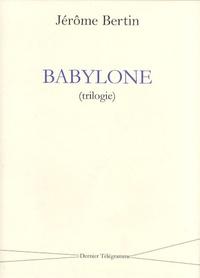 Jérôme Bertin - Babylone (trilogie).