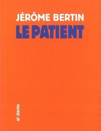 Jérôme Bertin - Le patient.