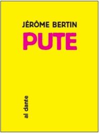 Jérôme Bertin - Pute.
