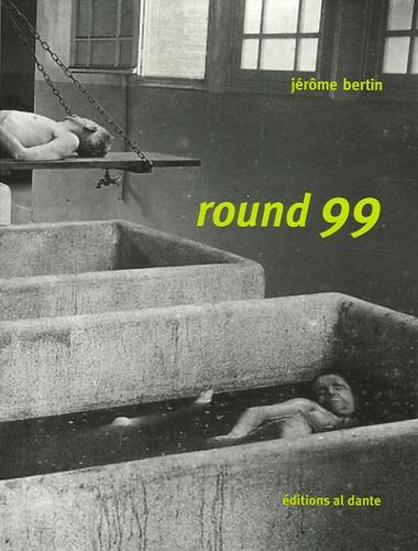 Jérôme Bertin - Round 99.