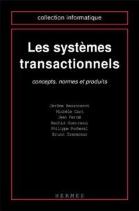 Jérôme Besancenot et Michèle Cart - Les systèmes transactionnels - Concepts, normes et produits.