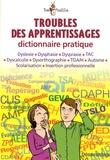 Jérôme Bessac - Troubles des apprentissages - Dictionnaire pratique.