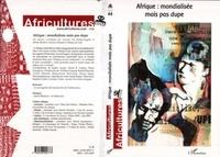 Jérôme Bessière - Afrique : mondialisée mais pas dupe (Africultures n°66).