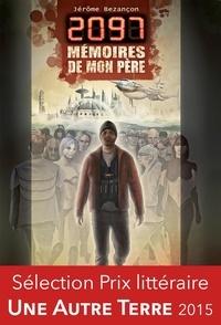 Jérôme Bezançon - 2097, mémoires de mon père.