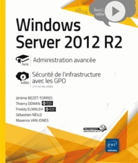 Jérôme Bezet-Torres et Thierry Deman - Windows Server 2012 R2 - Administration avancée.