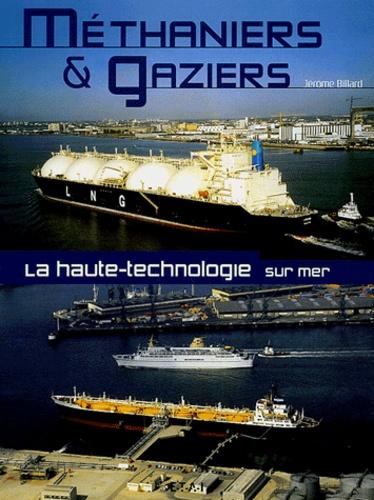 Jérôme Billard - Méthaniers & gaziers - La haute technologie sur mer.