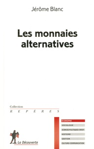 Jérôme Blanc - Les monnaies alternatives.