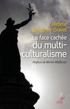 Jérôme Blanchet-Gravel et Jérôme Blanchet-Gravel - La face cachée du multiculturalisme.