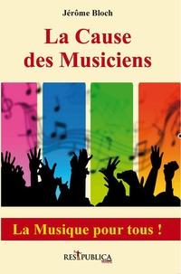 Jérôme Bloch - La cause des musiciens.