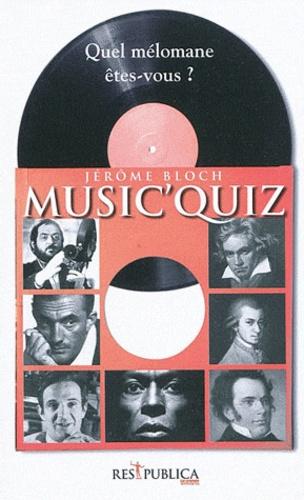 Jérôme Bloch - Music'Quiz, Du classique au jazz et à la chanson De Vivaldi à Gillespie - Quel mélomane êtes-vous ? En 260 questions et réponses La musique de A à Z.