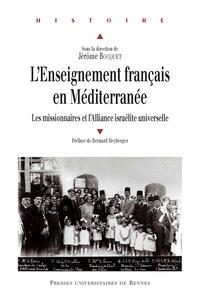 Jérôme Bocquet - L'enseignement français en Méditerranée - Les missionaires et l'Alliance israélite universelle.